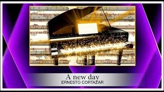 ♫  ♠ A NEW DAY ♠ ♫  ERNESTO CORTAZAR