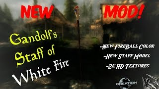 "🔴 NEW SKYRIM MOD!  Showcase #8 - ""GANDOLF'S STAFF OF WHITE FIRE""  PC/XBOX ONE MODS 2019"