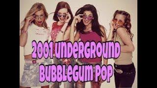 2001  Underground Bubblegum Pop (Part 1)