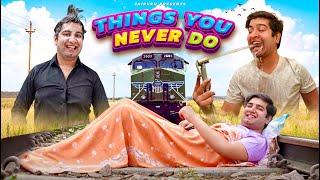 THINGS YOU NEVER DO || JaiPuru - THINGS