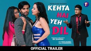 Kehta Hai Yeh Dil Trailer