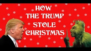You're a Mean One Mr. Trump (Grinch Holiday Parody)