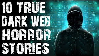 10 TRUE Dark & Disturbing Deep Web Horror Stories to fuel your Nightmares! | (Scary Stories)