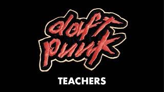 Daft Punk - Teachers (Official Audio)