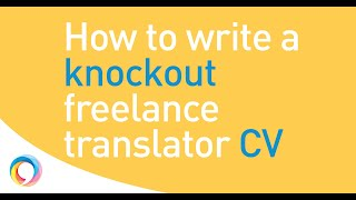 Make your freelance translator CV zing: the easy step-by-step guide