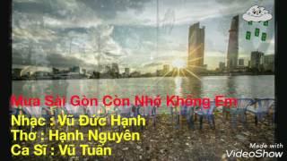 Mưa Sài Gòn Còn Nhớ Không Em - Ca Sĩ : Vũ Tuấn