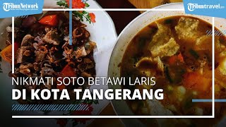 Nikmati Soto Betawi Enak di Komplek Perumahan, Kuliner 'Hidden Gems' di Tangerang