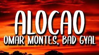 Omar Montes, Bad Gyal - Alocao (Letra)