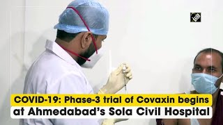 COVID-19: Phase-3 trial of Covaxin begins at Ahmedabad Sola Civil Hospital - Download this Video in MP3, M4A, WEBM, MP4, 3GP