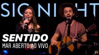 MAR ABERTO   Sentido [YouTube Music Night]