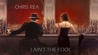 CHRIS REA - I AIN'T THE FOOL