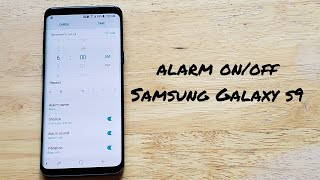 How to turn alarm on and off Samsung Galaxy S9