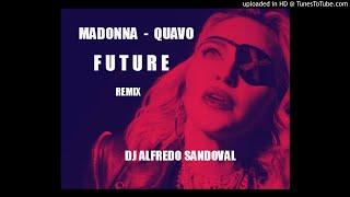 Madonna, Quavo   Future   Remix Dj Alfredo Sandoval