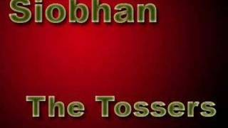 Siobhan by: The Tossers