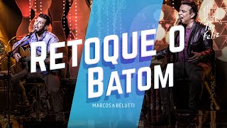 Retoque o Batom - Marcos e Belutti  (Video)
