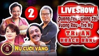 Vượng Râu, Quang Tèo, Giang Còi, Trà My - Tri Ân Khách Hàng [Phần 2]