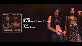 Seyi Shay & Teyana Taylor   Gimme Love Remix (Official Audio)