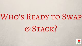 Who\\\\\\\\\\\\\\\'s Ready to Swap & Stack?