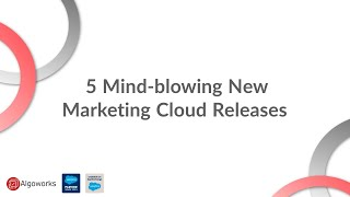 5 Mind-Blowing New Salesforce Marketing Cloud Releases
