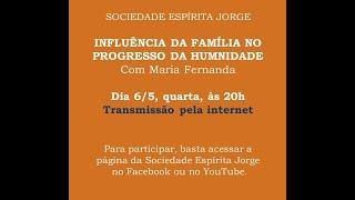 Palestra Influência da Família no Progresso da Humanidade – Maria Fernanda Barbosa – 06/05/2020