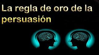 Persuasion | persuasion hipnosis la regla de oro  que pocas personas conocen como persuadir