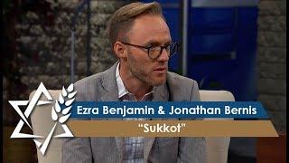 Jonathan Bernis and Ezra Benjamin | Sukkot