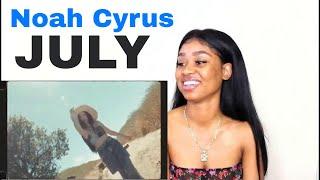 Noah Cyrus   July | REACTION