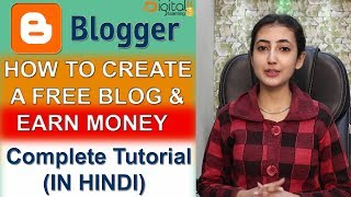 How To Create FREE BLOG & Earn Money Online | Step By Step Tutorial in Hindi | What is Blogger?