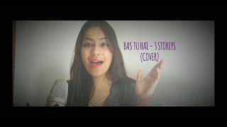 Bas Tu Hai | 3 Storeys | Arijit Singh & Jonita Gandhi (Cover)