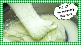 How to Make ALIGOT ~ Cheesy Cheese Mashed Potatoes Recipe