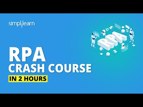 Robotic Process Automation Crash Course In 2 Hours   RPA Tutorial For Beginners   Simplilearn
