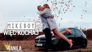MIKEBOY - Więc Kochaj (Oficjalny Teledysk) DISCO POLO 2019