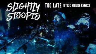 Gambar cover Too Late (Stick Figure Remix) - Slightly Stoopid (Official Video)