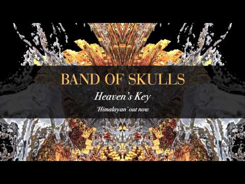 Heaven's Key (Song) by Band of Skulls
