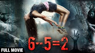 6 5=2 Full Movie | Niharica Raizada | Hindi Horror Movies | Bollywood Movies | Thriller Movies