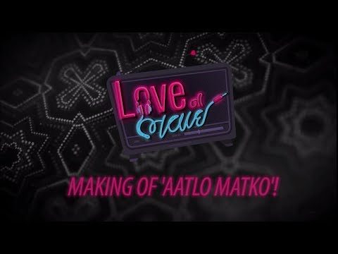Making of Aatlo Matko | Behind The Scenes | Love Ni Bhavai | Malhar Thakar, Aarohi