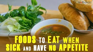 10 Foods To Eat When Sick And Have No Appetite