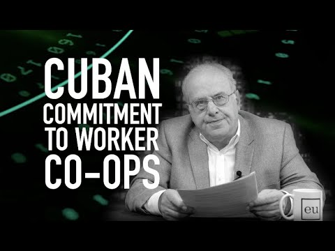 Economic Update: Cuban Commitment to Worker Co-ops [Trailer]