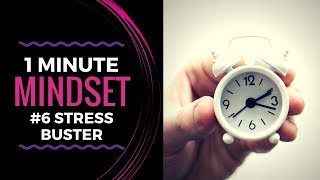 1 Minute Mindset - How To Beat Stress Instantly