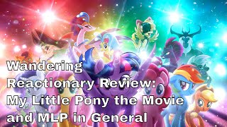 Wandering Reactionary Review: My Little Pony the Movie and MLP in General