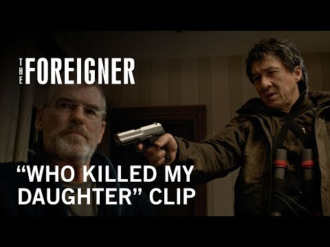The Foreigner (Clip 'Who Killed My Daughter')