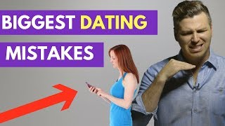 7 MAJOR Dating Mistakes Even Smart Women Make