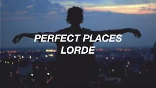 Lorde - Perfect Places (Lyrics)