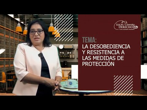 LA DESOBEDIENCIA Y RESISTENCIA A LAS MEDIDAS DE PROTECCIÓN