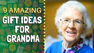 9 Best Gifts For Grandma / Grandmother 2020