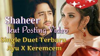 Heboh!!!Shaheer Ikut Posting Video Single Duet Terbaru Ayu Ting Ting X Keremcem Di Akun Instagramnya