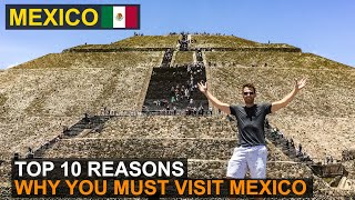 Mexico Travel | Top 10 Reasons Why You Must Visit!