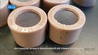 Encanador inventa equipamento para ajudar no combater a dengue