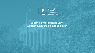 Click to play: Labor & Employment Law: Agency Leaders on Labor Policy