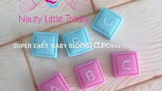 How To Make Quick And Easy Baby Blocks Cupcake Toppers